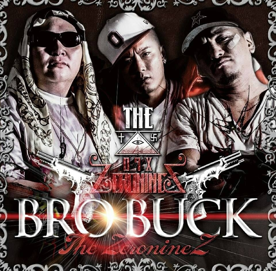 THE ZERONINEZ | BRO BUCK