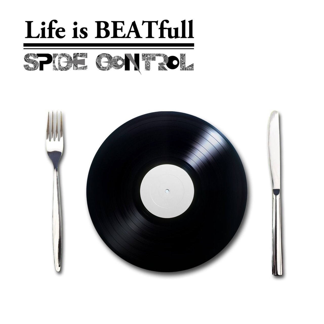 "SPICE CONTROL 2nd album ""Life is BEATfull"""