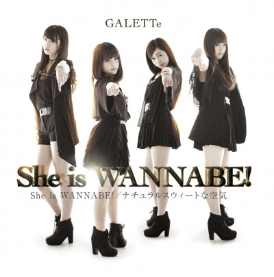 """GALETTe """"She is WANNABE"""""""