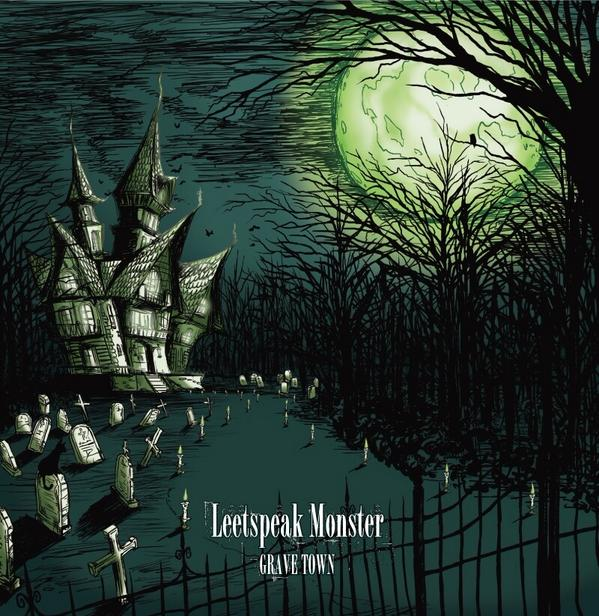 "LEET SPEAK MONSTER ""GRAVE TOWN"" Release!"