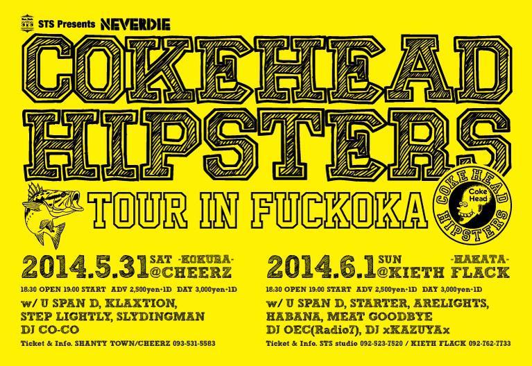 "NEVERDIE ""COKE HEADHIPSTARS tour in FUCKOKA"""