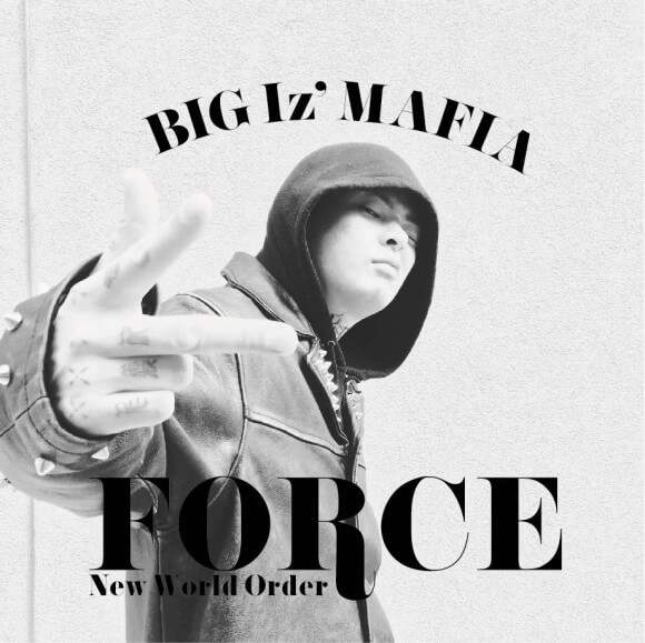 BIG Iz' MAFIA / FORCE