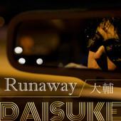 """DAISUKE """"Run away"""""""