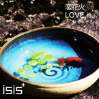 isis+ / 恋花火