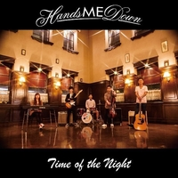 """Hands me down <br>""""Time of the Night"""""""