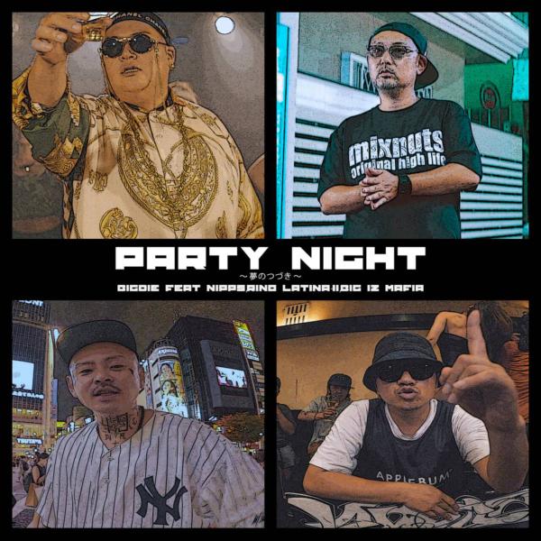 "BIG DIE <br>""Party Night feat NIPPS,RINO LATINA II,BIG Iz MAFIA"""