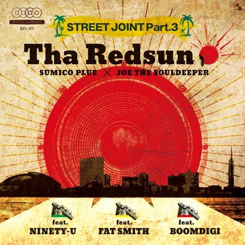 "Tha Redsun (SUMICO PLUE×JOE THE SOULDEEPER)<br> ""STREET JOINT Part.3"""