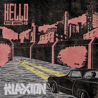 """KLAXION <br>""""Hello My Name is"""""""