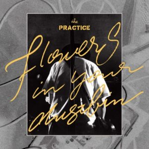 """the PRACTICE<br>""""Flowers in your dustbin"""""""