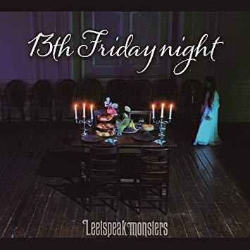 "Leetspeak monsters<br>""13th Friday night"""