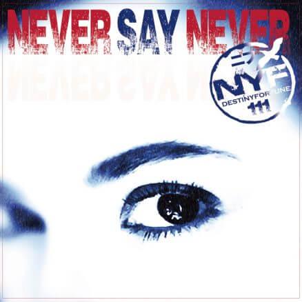 "NYF ""NEVER SAY NEVER"""