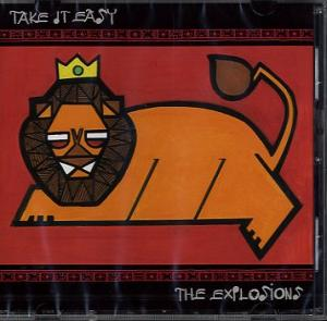 """THE EXPLOSIONS<br>""""Take it easy"""""""