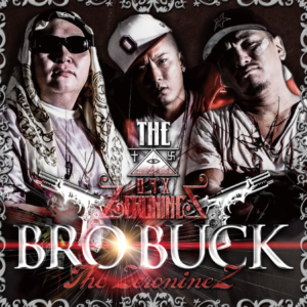 "THE ZERONINEZ <br>""BRO BUCK"""