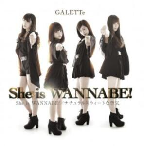"""GALETTe <br>""""She is WANNABE"""""""
