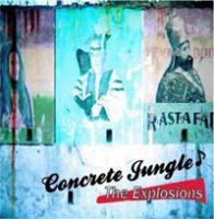 "THE EXPLOSIONS<br>""Concrete Jungle"""