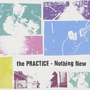 """the PRACTICE<br>""""Nothing New"""""""