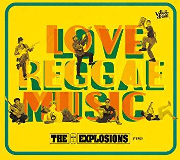 "THE EXPLOSIONS <br>""Love Reggae Music"""
