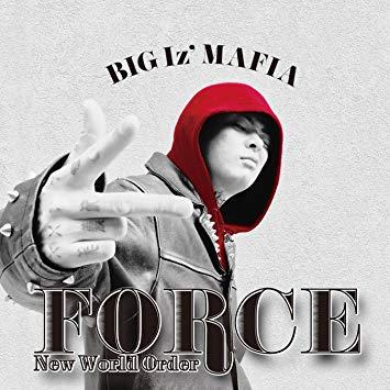 """BIG Iz' MAFIA<br>""""FORCE"""""""