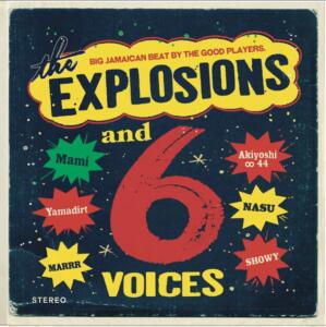 """THE EXPLOSIONS<br>""""THE EXPLOSIONS and 6 Voices"""""""