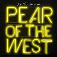 """PEAR OF THE WEST<br>""""Now it's all over 7'' EP"""""""