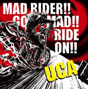 U.C.A<br>'MAD RIDER! GO MAD! RIDE ON!'