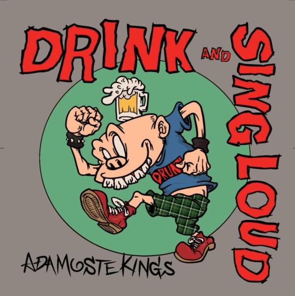"""ADAMOSTE KINGS<br>""""DRINK AND SING LOUD"""""""