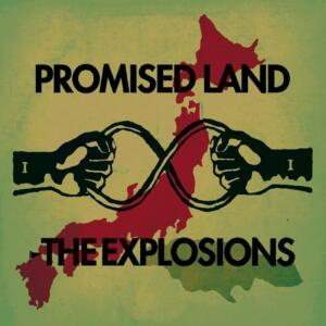 """THE EXPLOSIONS <br>""""Promised land"""""""
