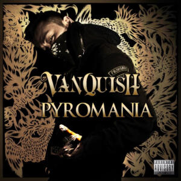 "VANQUISH<br>""Pyromania"""