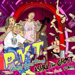 """Ashra the ghost<br>""""P.Y.T ft. t-Ace"""""""