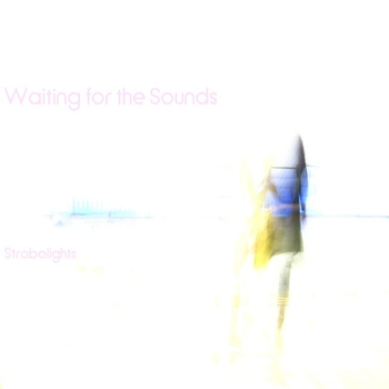 strobolights / Wait for the sounds
